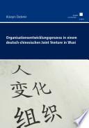 Organisationsentwicklungsprozess in einem deutsch-chinesischen Joint Venture in Wuxi