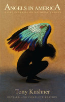 Angels in America: A Gay Fantasia on National Themes by Tony Kushner