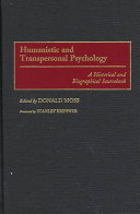 Humanistic and Transpersonal Psychology The Central Passions And Goals Of The