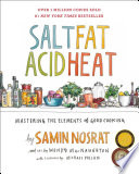 Salt  Fat  Acid  Heat : cooking that distills decades of professional experience...