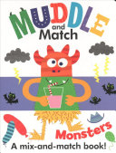 Muddle & Match - Monsters : you flip through the split pages and...