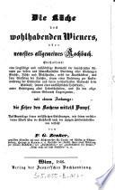 Die    K  che des wohlhabenden Wieners  oder neuestes allgemeines Kochbuch