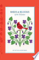 Birds And Blooms Of The 50 States : is an intimate collection of lovely...