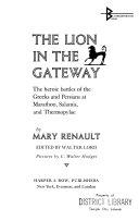Lion Gateway  Heroic Battles Greeks persians Marathon  Salamis  Thermopylae