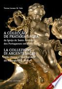 La collezione di argenti sacri della chiesa di Sant   Antonio dei Portoghesi in Roma