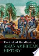 The Oxford Handbook of Asian American History