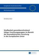 Strafbarkeit Grenzberschreitend Ttiger Forschungsgruppen Im Bereich Der Biomedizinischen Forschung in Der Europischen Union