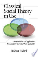 Classical Social Theory in Use