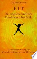 Fit - Die Magische Kraft Der Freudenimpulstechnik