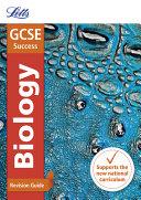 Letts Gcse Revision Success   New 2016 Curriculum   Gcse Biology  Revision Guide