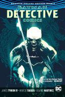 Batman  Detective Comics  the Rebirth Deluxe Edition