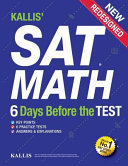 Kallis  SAT Math   6 Days Before the Test  6 Practice Tests  College SAT Prep