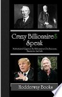 Crazy Billionaires Speak
