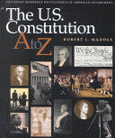 The U S  Constitution A to Z