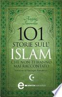 101 storie sull Islam che non ti hanno mai raccontato