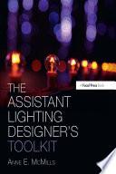 The Assistant Lighting Designer s Toolkit