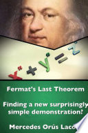 Fermat S Last Theorem Finding A New Surprisingly Simple Demonstration  book
