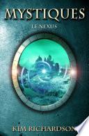 Mystiques, Tome 3 : Le Nexus