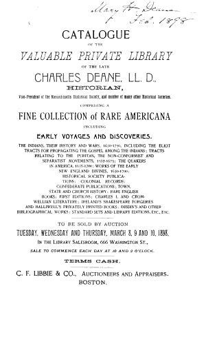Catalogue of the Valuable Private Library of the Late Charles Deane: Comprising a Fine Collection of Rare Americana Including Early Voyages and Discoveries ... ; to be Sold by Auction March 8, 9 and 10, 1898