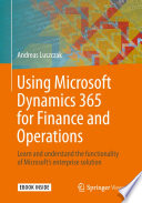 Using Microsoft Dynamics 365 For Finance And Operations