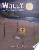 Wally  the Wayward Sea Turtle