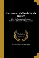 LECTURES ON MEDIEVAL CHURCH HI