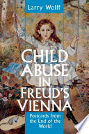 Child Abuse in Freud s Vienna