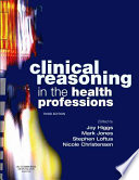 Clinical Reasoning In The Health Professions : revised and updated, this book continues to...