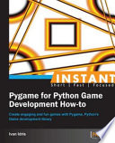 Instant Pygame for Python Game Development How To