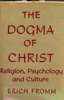 The Dogma of Christ  and Other Essays on Religion  Psychology  and Culture