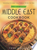 The Complete Middle East Cookbook : devotees, and eating at lebanese, syrian, turkish...