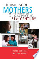 The Time Use of Mothers in the United States at the Beginning of the 21st Century