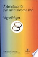 SOU 2007:017 Äktenskap för par med samma kön. Vigselfrågor