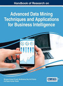 Handbook of Research on Advanced Data Mining Techniques and Applications for Business Intelligence