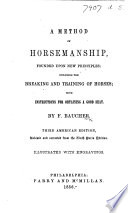 A Method of Horsemanship  founded upon new principles     Second American edition  revised and corrected from the ninth Paris edition     Illustrated with engravings