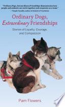 Book Ordinary Dogs  Extraordinary Friendships