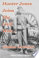 Hunter Jones Joins the Civil War (Indian Territory) 5th Graders To Try And