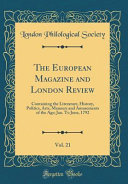 The European Magazine and London Review, Vol. 21 21 Containing The Literature History