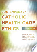 Contemporary Catholic Health Care Ethics Second Edition