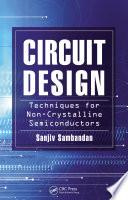 Circuit Design Techniques for Non Crystalline Semiconductors