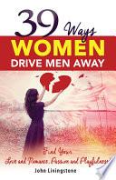 39 Ways Women Drive Men Away