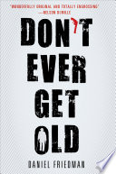 Don t Ever Get Old