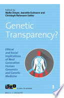 Genetic Transparency  Ethical and Social Implications of Next Generation Human Genomics and Genetic Medicine