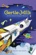 Gertie Milk and the Great Keeper Rescue