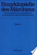 Enzyklopädie des Märchens : Handwörterbuch zur historischen und vergleichenden Erzählforschung. 6. Gott und Teufel auf Wanderschaft - Hyltén-Cavallius