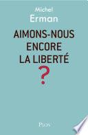 Aimons Nous Encore La Libert