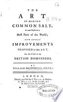 The Art of Making Common Salt  as Now Practised in Most Parts of the World