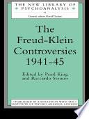 The Freud-Klein Controversies 1941-45 Melanie Klein Were The Subject Of