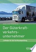 Der Güterkraftverkehrsunternehmer