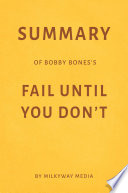 Summary Of Bobby Bones S Fail Until You Don T By Milkyway Media
